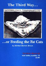 The Third Way ... or Feeding the Fat Cats