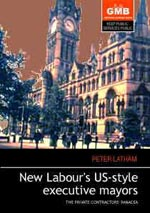 New Labour's US-Style Executive Mayors